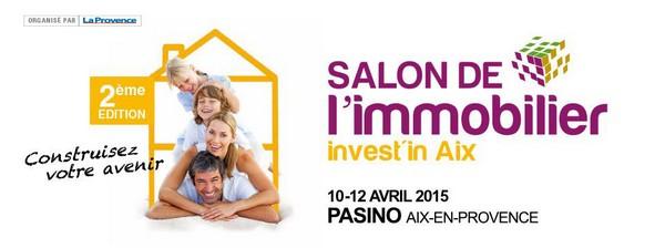 2 me salon de l 39 immobilier du 10 au 12 avril 2015 aix en provence - Salon immobilier aix en provence ...