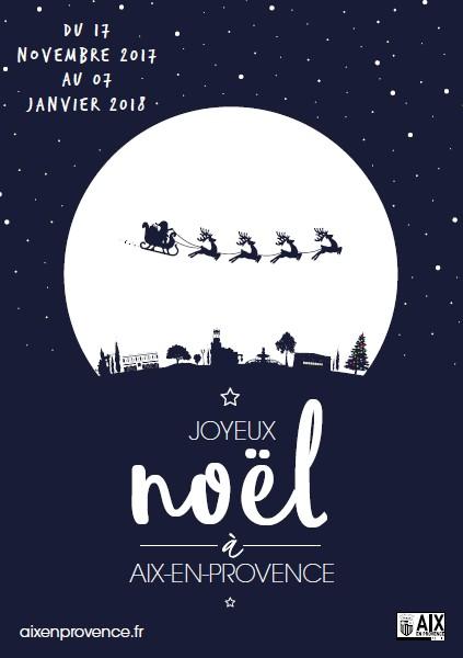 noel 2018 en provence Festivités de Noël   Du 17 novembre 2017 au 7 janvier 2018   Aix  noel 2018 en provence